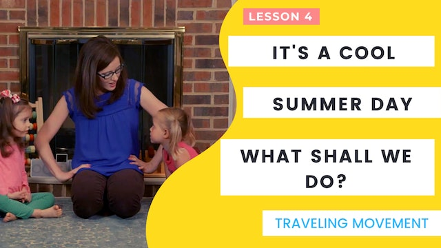 It's a Cool Summer Day, What Shall We Do?- Traveling Movement
