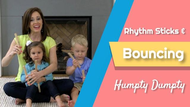 Humpty Dumpty- Rhythm Sticks & Bouncing