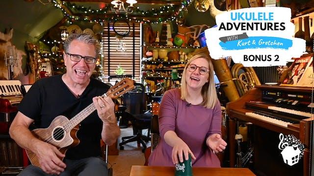 Ukulele Adventures: Bonus Lesson 2