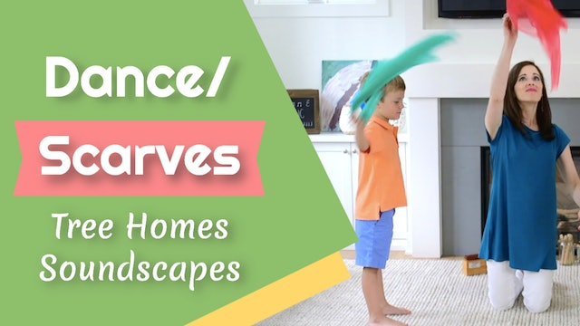 Tree Homes Soundscape- Dance/ Scarves