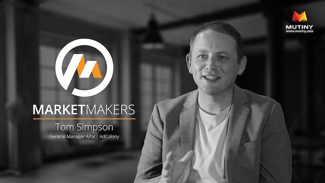 Market Makers - AdColony - Tom Simpson - Data Driven Marketing