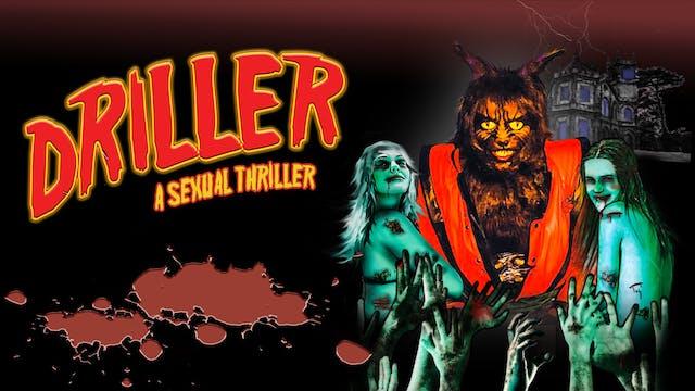 Driller: A Sexual Thriller XXX