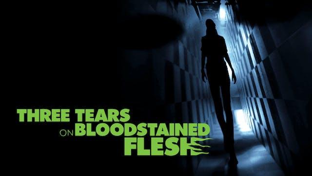 Three Tears on Bloodstained Flesh