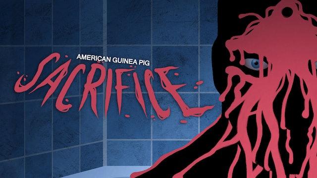 American Guinea Pig: Sacrifice