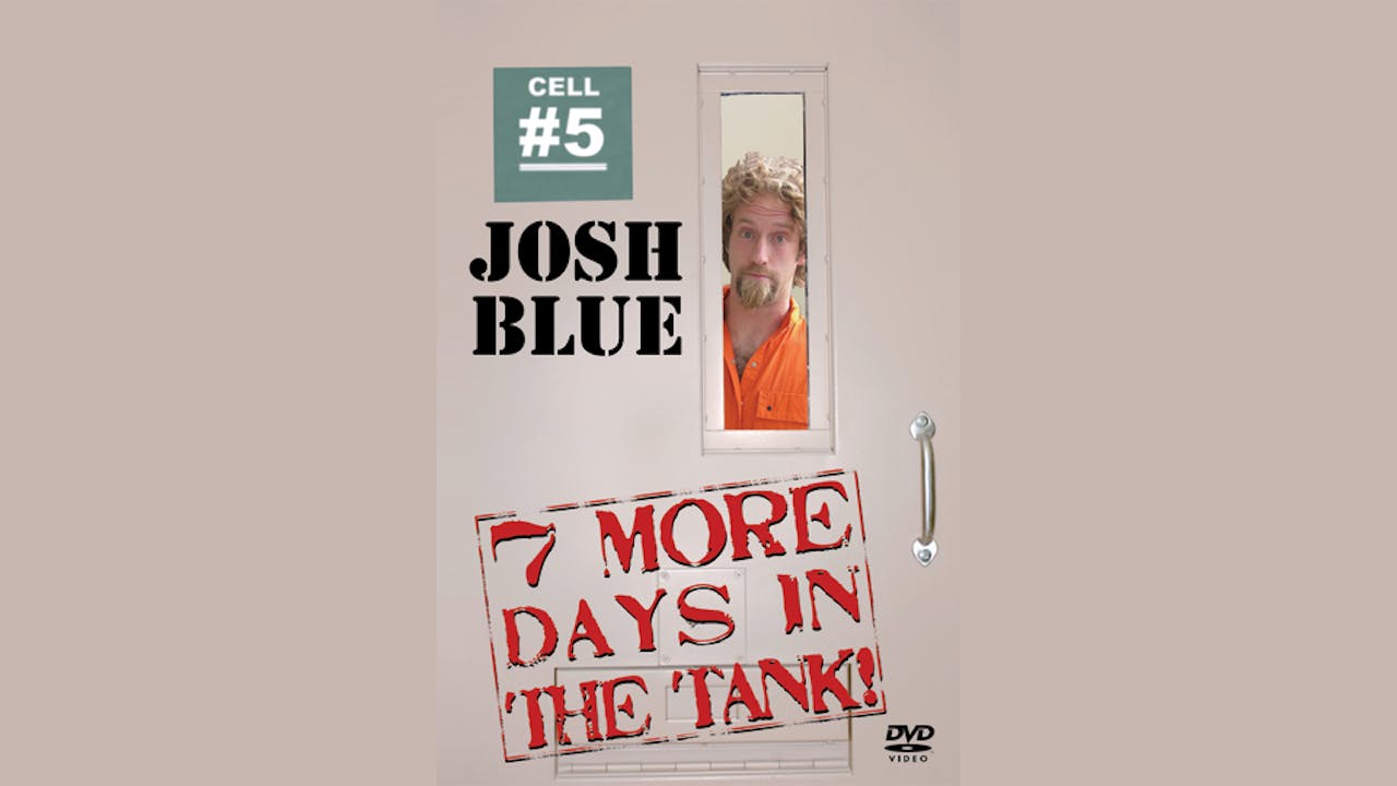 """Josh Blue's """"7 More Days in the Tank"""""""