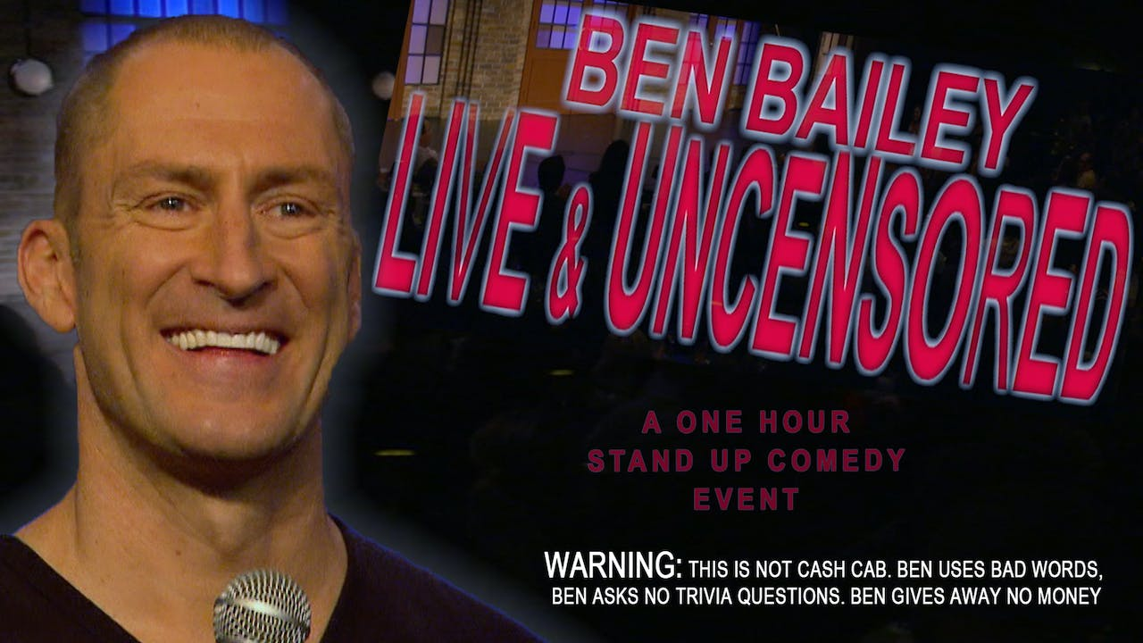 Ben Bailey Live and Uncensored