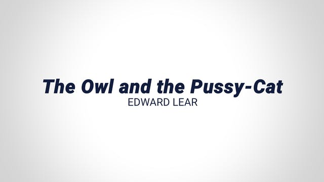 The Owl and the Pussy-Cat - Edward Lear