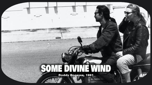 Some Divine Wind--$6