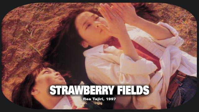 Strawberry Fields--$6