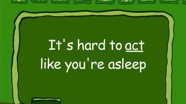 It's Hard to Act Like You're Asleep