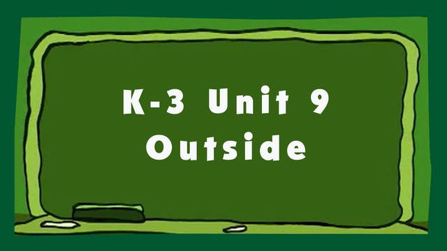 Unit 9 – Outside - Signing Time K-3 Classroom Curriculum