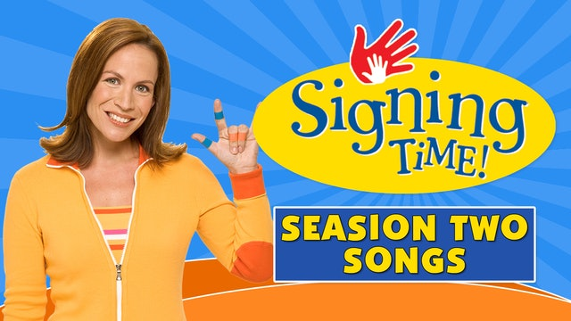 Signing Time Season Two Songs