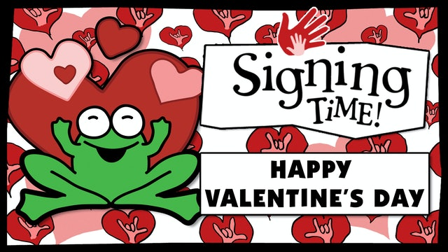 Happy Valentines Day from Signing Time!