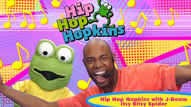 Hip Hop Hopkins | Itsy Bitsy Spider with J-Boom!