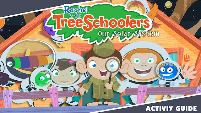 Rachel & the TreeSchoolers Our Solar System Our Activity Guide