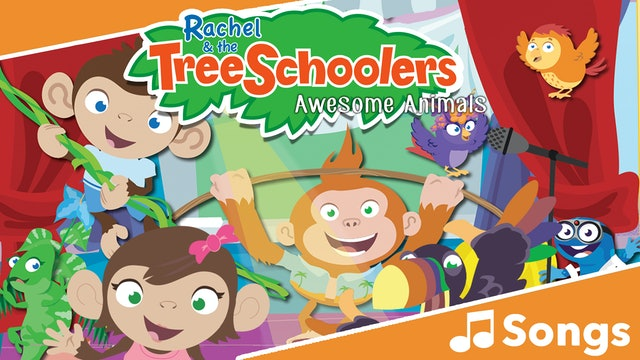 TreeSchoolers: Awesome Animals - Songs