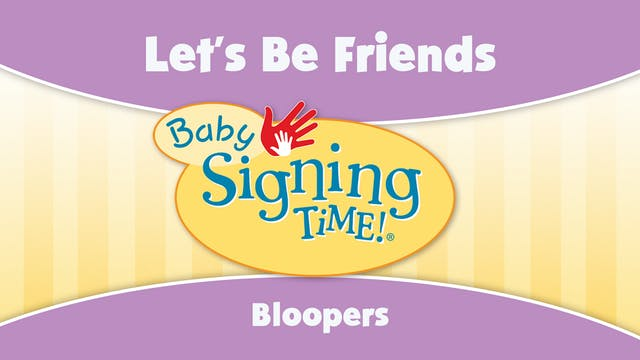 Baby Signing Time Bloopers - Let's Be...