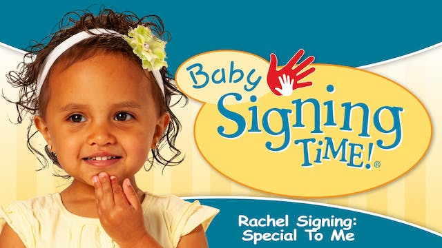 Rachel Signing: Special To Me