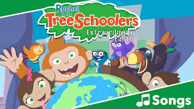 Treeschoolers: Extraordinary Earth - Songs
