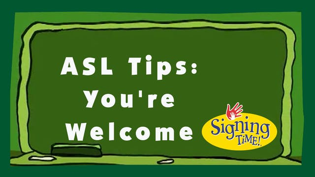 ASL Tips: You're Welcome