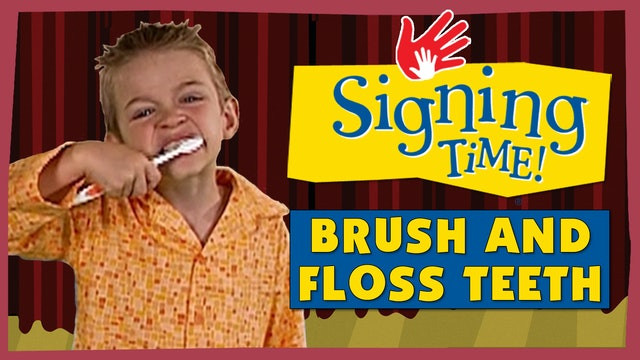 Brush and Floss Teeth
