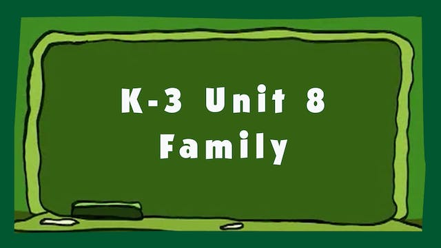 Unit 8 – Family - Signing Time K-3 Classroom Curriculum