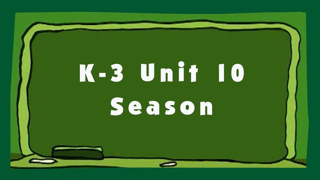 Unit 10 – Seasons - Signing Time K-3 Classroom Curriculum