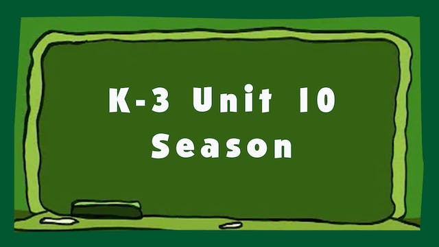 Unit 10 – Seasons - Signing Time K-3 ...