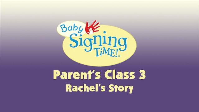 Parent's Class 3 Rachel's Story