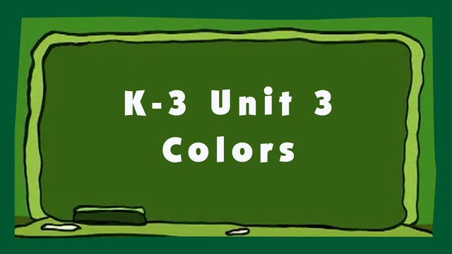 Unit 3 - Colors - Signing Time K-3 Classroom Curriculum