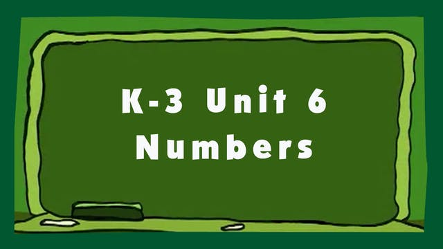 Unit 6 – Numbers - Signing Time K-3 Classroom Curriculum