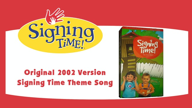 Original 2002 Version Signing Time Theme Song