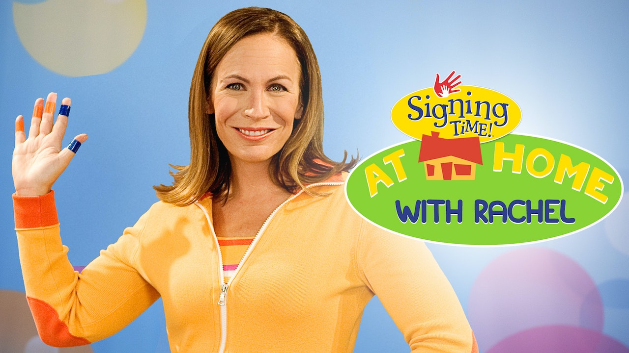Signing Time at Home with Rachel