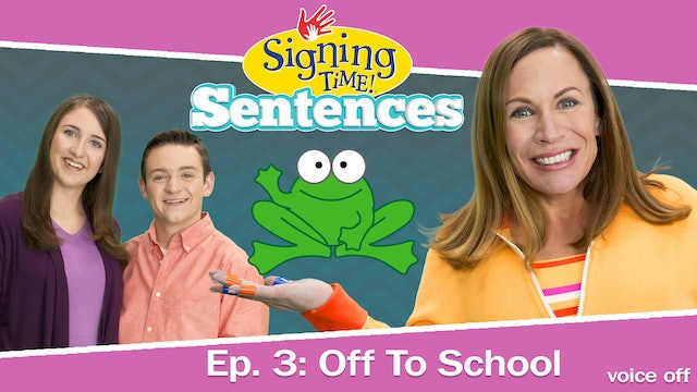 Signing Time Sentences 3: Off to School - Voice Off