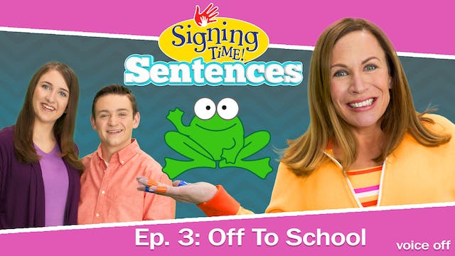 Signing Time Sentences 3: Off to Scho...
