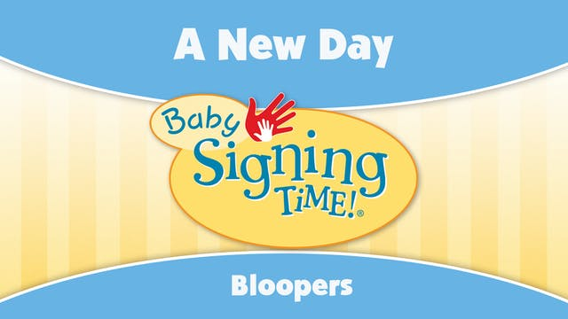 Baby Signing Time Bloopers - A New Day