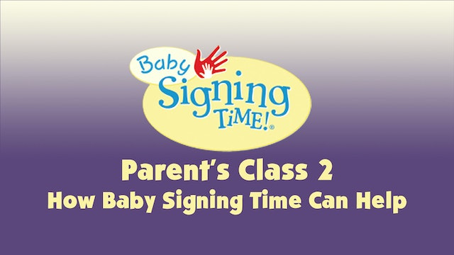 Parent's Class 2 How Baby Signing Time Can Help