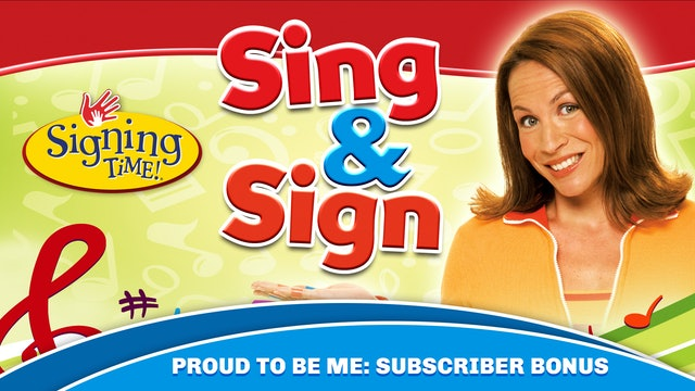 Sing & Sign: Proud to Be Me