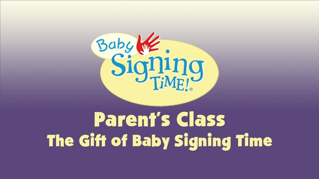 Parent's Class 11 The Gift of Baby Signing Time