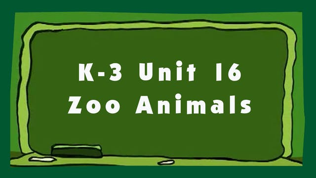 Unit 16 – Zoo Animals - Signing Time K-3 Classroom Curriculum