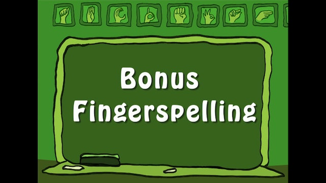 Practice Time Bonus Fingerspelling special feature