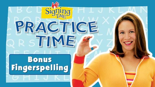 Practice Time - Special Feature - special featureBonus Fingerspelling