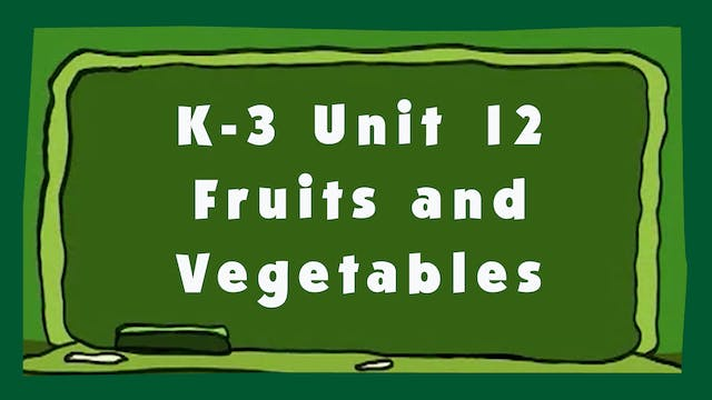 Unit 12 – Fruits and Vegetables - Signing Time K-3 Classroom Curriculum