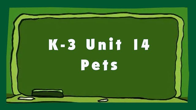Unit 14 – Pets - Signing Time K-3 Classroom Curriculum