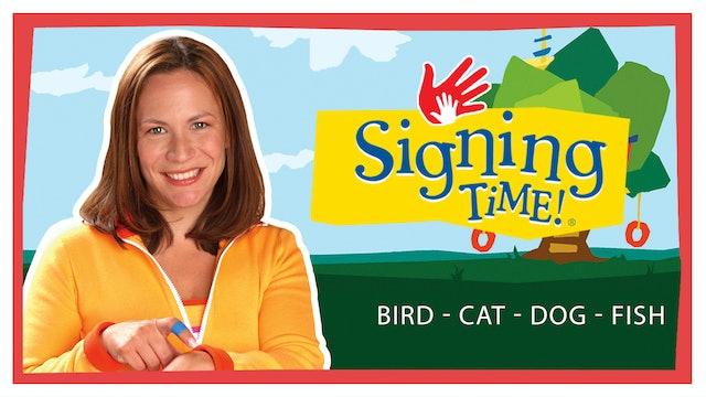 My First Signs - Bird - Cat - Dog - Fish