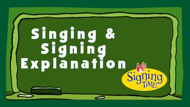 Singing & Signing Explanation