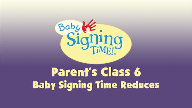 Parent's Class 6 Baby Signing Time Re...