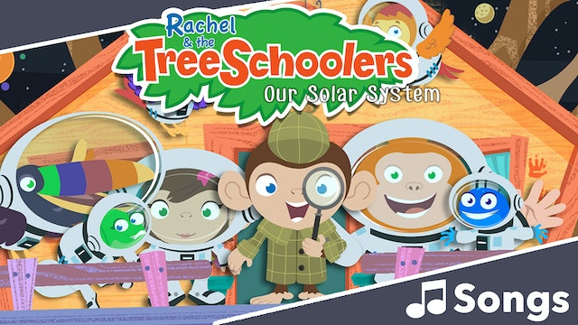 TreeSchoolers: Our Solar System - Songs