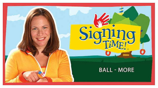 My First Signs - Ball - More