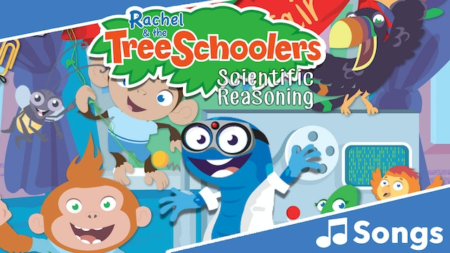 TreeSchoolers: Scientific Reasoning - Songs